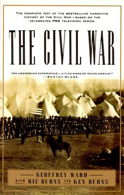 The Civil War By Ward, Geoffrey C./ Burns, Ric/ Burns, Ken